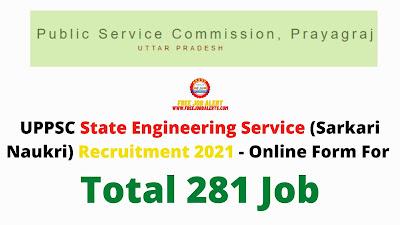 Free Job Alert: UPPSC SES (Sarkari Naukri) Recruitment 2021 - Online Form For Total 281 Job
