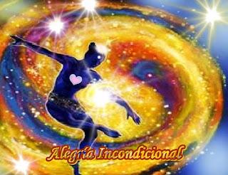 La alegría incondicional es un estado inducido desde el interior de sus corazones, con independencia de las circunstancias y opiniones del exterior.