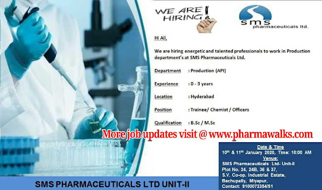 SMS Pharmaceuticals walk-in interview for Freshers and Experienced candidates on 10th & 11th Jan' 2020