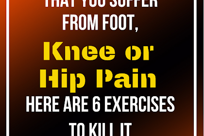 In the event that You Suffer From Foot, Knee, or Hip Pain, Here Are 6 Exercises to Kill It