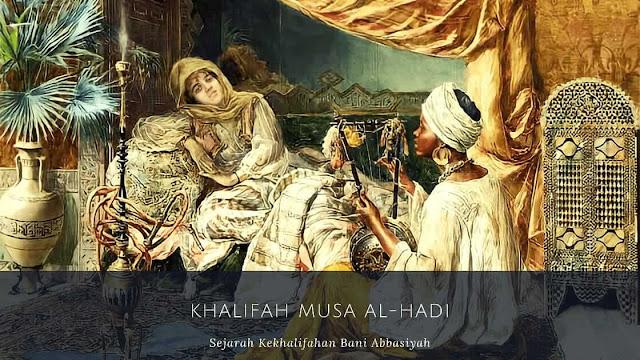 Dinasti Bani Abbasiyah : Khalifah Musa Al-Hadi (169-170 H/785-786 M)
