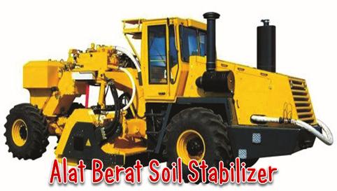 Fungsi Alat Berat Soil Stabilizer