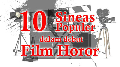 Dunia Sinema 10 Sineas Debut FIlm Horor