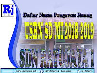 Daftar Nama-nama Pengawas Ruang Pelaksanaan USBN SD 2018/2019 UPTD SDN Ratujaya 1