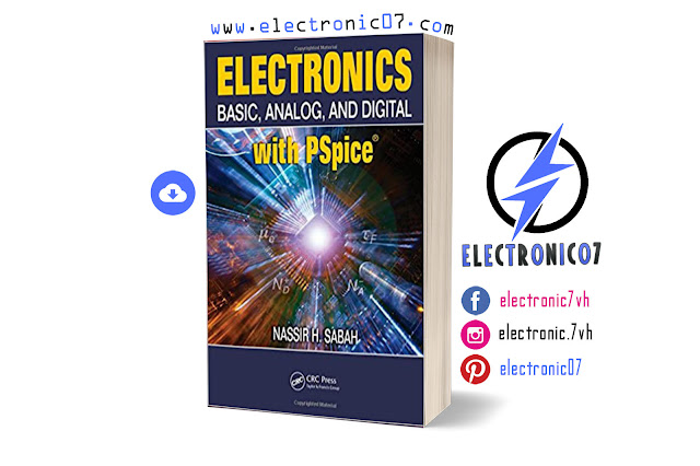 Free download BASIC, ANALOG, AND DIGITAL ELECTRONICS with PSpice BY NASSIR H. SABAH pdf
