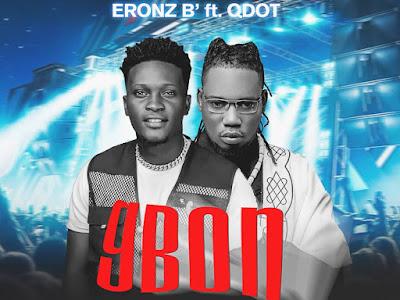 DOWNLOAD MP3: Eronz B ft. Qdot -Gbon