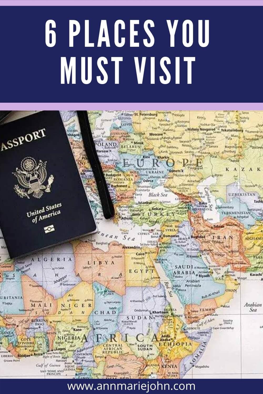 6 Places You Must Visit