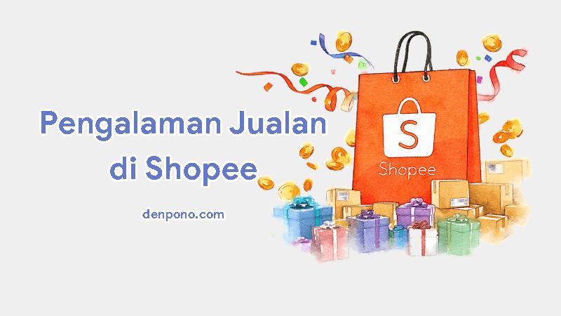 Pengalaman Jualan di Shopee