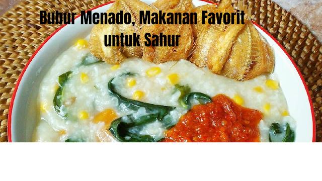 Bubur Menado, Makanan Favorit Saat Sahur