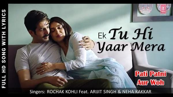 Tu Hi Yaar Mera Lyrics - Pati Patni Aur Woh - Rochak feat. Arijit Singh and Neha Kakkar
