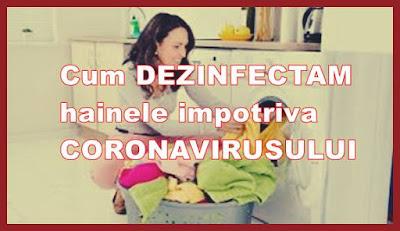 recomandari dezinfectarea imbracamintei hainelor prosoapelor impotriva coronavirusului