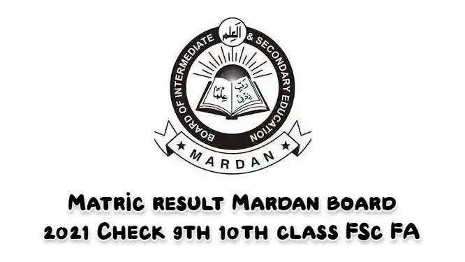 BISE Mardan Result 2021 Class 9th 10th Matric 12th FA FSc