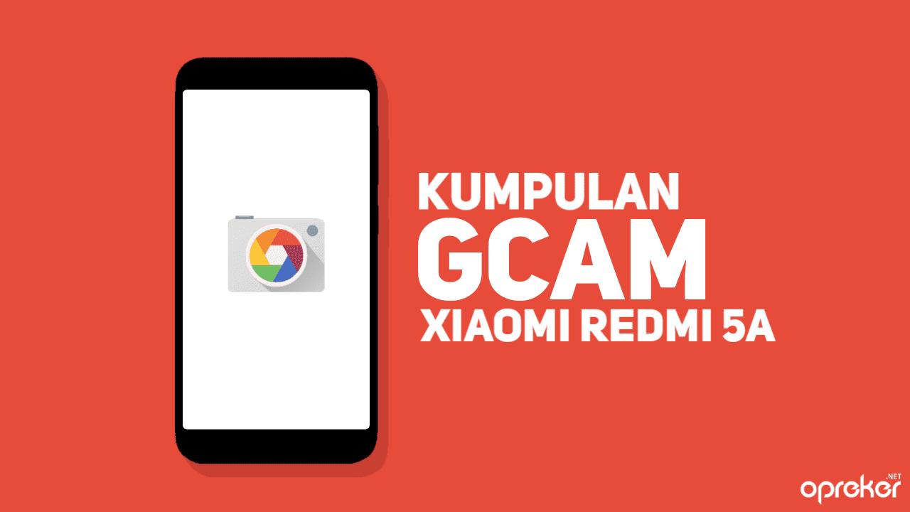 Kumpulan GCAM untuk Xiaomi Redmi 5A / RIVA