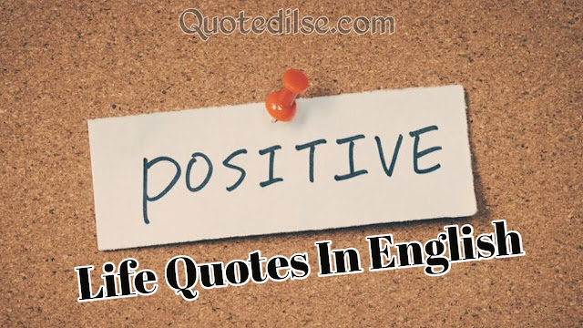 Positive Life Quotes in English