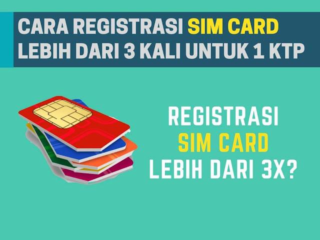 Pemerintah mewajibkan bagi seluruh pengguna sim sard atau kartu sim provider untuk melaku Tutorial Registrasi Sim Card Lebih dari 3 Kali Untuk 1 NIK & KK