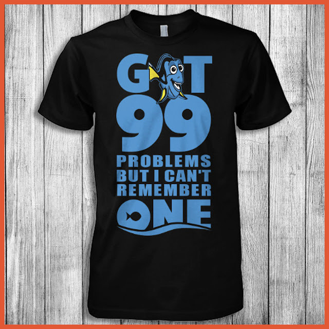 Got 99 Problems But I Can't Remember One T-Shirt