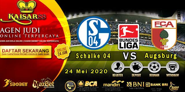 Prediksi Bola Terpercaya Liga German Schalke 04 vs Augsburg 24 Mei 2020