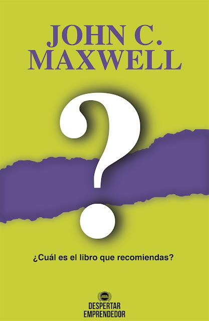 Los 7 mejores libros de John C. Maxwell