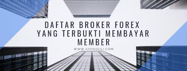 Daftar Broker Forex yang Terbukti Membayar Member