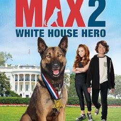 Poster Max 2: White House Hero 2017