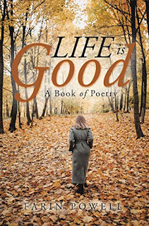 Life Is Good: A Book of Poetry by Farin Powell
