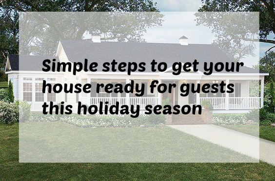 Simple Steps to get your house ready for guests this holiday season at www.fizzyparty.com