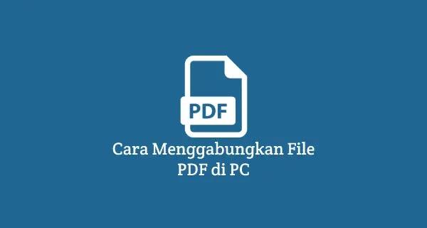 Cara menggabungkan file pdf menjadi 1 halaman di pc