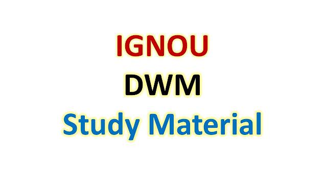 IGNOU DWM Study Material