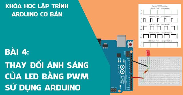 Bài 4: PWM   Thay đổi ánh sáng của LED trên Arduino