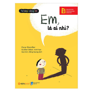 Tư Duy Cùng Bé - Em, Là Ai Nhỉ? ebook PDF EPUB AWZ3 PRC MOBI
