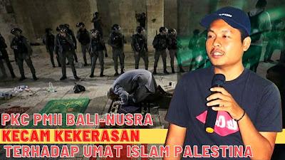 PMII Bali Nusra Kutuk Tindakan Polisi Israel Terhadap Umat Islam di Masjid al Aqsa