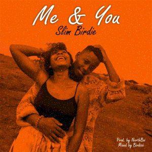 MUSIC: Slim Birdie – Me & You