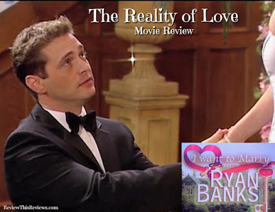 The Reality of Love Movie Review - I Want to Marry Ryan Banks