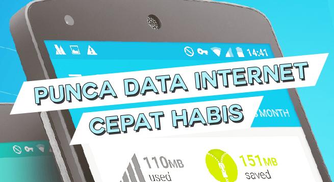 Punca Data Internet Cepat Habis