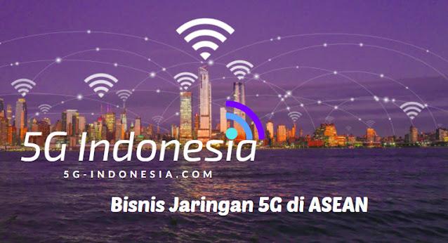 Bisnis Jaringan 5G di ASEAN