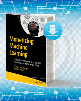 Free Book Monetizing Machine Learning pdf.