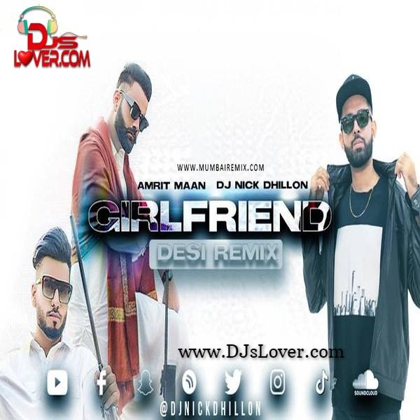 Girlfriend Desi Remix DJ Nick Dhillon