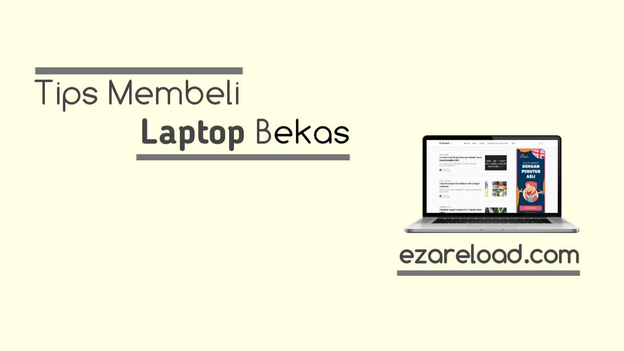 10 Hal yang Harus Kamu Cek Saat Membeli Laptop Bekas