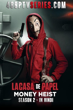 Money Heist Season 2 Full Hindi Dual Audio Download 480p 720p All Episodes