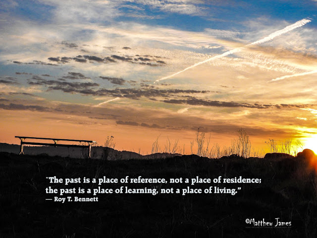 """The past is a place of reference, not a place of residence; the past is a place of learning; not a place of living."" - Roy.T.Bennett"