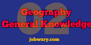 General Knowledge for Competitive Exam  Geography