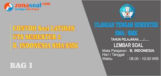Berikut ini adalah contoh latihan soal Ulangan Tengah Semester  Soal UTS Semester 2 Bahasa Indonesia Kelas 12 Terbaru