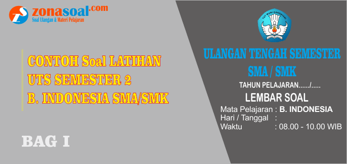 Soal UTS Semester 2 Bahasa Indonesia Kelas 12 Terbaru