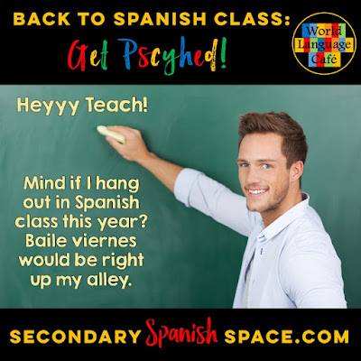 Back to Spanish Class:  Teaching Tips to Get Excited for the First Week of School!