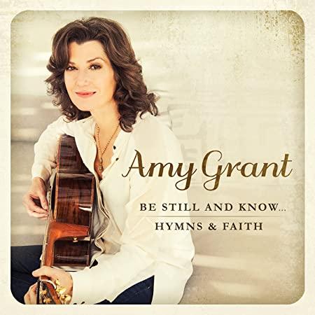 "Amy Grant lança seu novo álbum no Brasil: ""Be Still And Know… Hymns & Faith"""