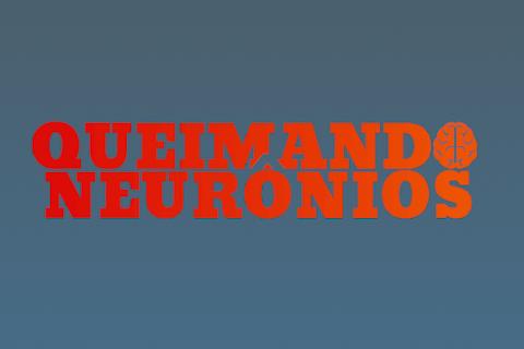 Queimando Neurônios