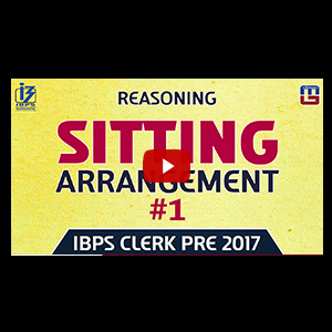 Sitting Arrangement #1 | Reasoning | IBPS CLERK PRE 2017