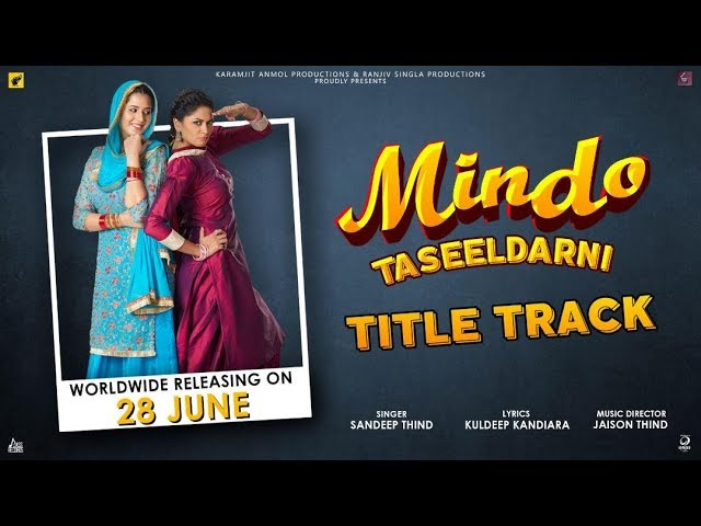 Mindo Taseeldarni (Title Track) Song Lyrics - Sandeep Thind | Indian