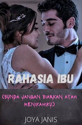 Novel Rahasia Ibu Karya Joya Janis Full Episode