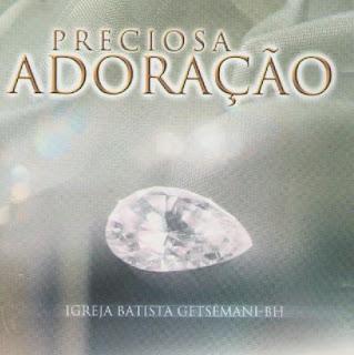 Download full album Preciosa Adoração - Igreja Batista Getsêmani-BH